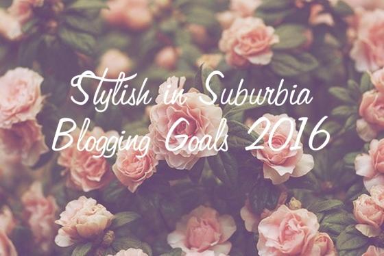 StylishinSuburbiaBloggingGoals